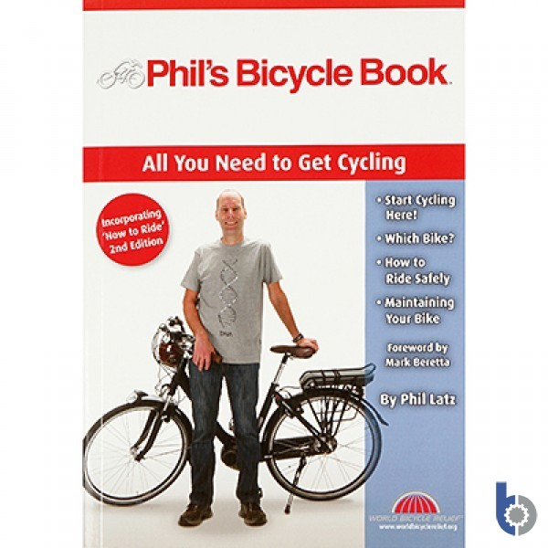 Phil's Bicycle Book - All You Need to Get Cycling