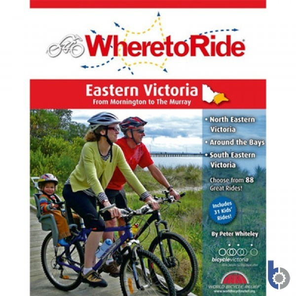 Where to Ride - Eastern Victoria - From Mornington to The Murray Cycling Book
