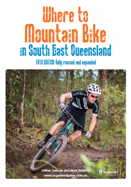 Where To Mountain Bike Ride South East QLD 5th Ed